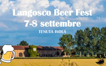 7 e 8 Settembre 2018: prima edizione del Langosco Beer Fest !